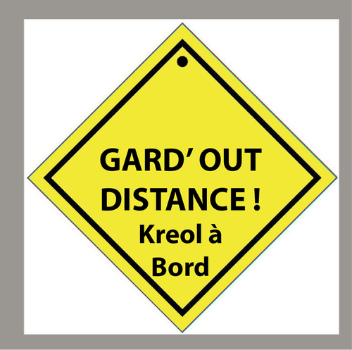 Sticker Garde out distance Kreol à bord - 108 x 108 mm